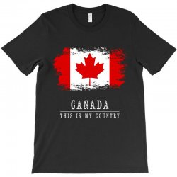 This is my country - Canada T-Shirt | Artistshot