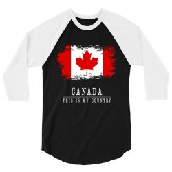 This is my country - Canada 3/4 Sleeve Shirt | Artistshot