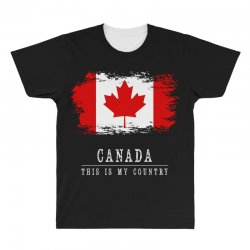 This is my country - Canada All Over Men's T-shirt | Artistshot