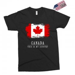 This is my country - Canada Exclusive T-shirt | Artistshot