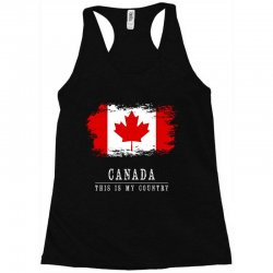 This is my country - Canada Racerback Tank | Artistshot