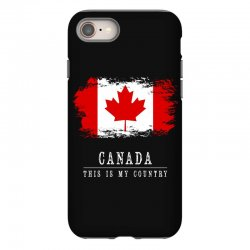 This is my country - Canada iPhone 8 Case | Artistshot