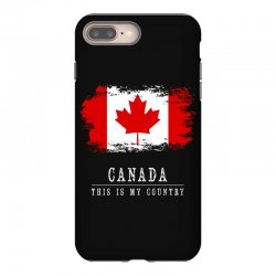 This is my country - Canada iPhone 8 Plus Case | Artistshot