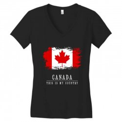 This is my country - Canada Women's V-Neck T-Shirt | Artistshot