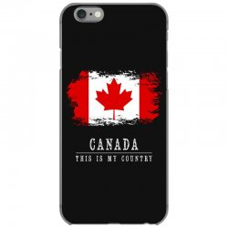 This is my country - Canada iPhone 6/6s Case | Artistshot