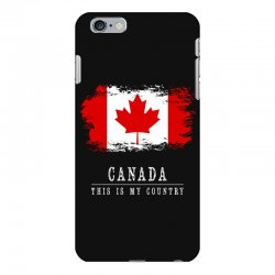 This is my country - Canada iPhone 6 Plus/6s Plus Case | Artistshot