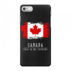 This is my country - Canada iPhone 7 Case | Artistshot