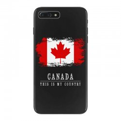 This is my country - Canada iPhone 7 Plus Case | Artistshot