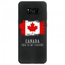 This is my country - Canada Samsung Galaxy S8 Case | Artistshot