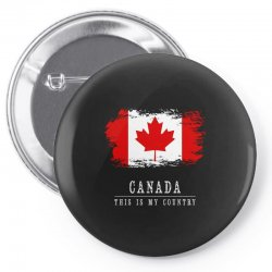 This is my country - Canada Pin-back button | Artistshot