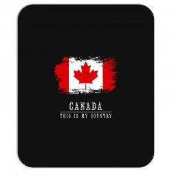 This is my country - Canada Mousepad | Artistshot