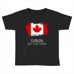 This is my country - Canada Toddler T-shirt | Artistshot