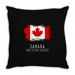 This is my country - Canada Throw Pillow | Artistshot