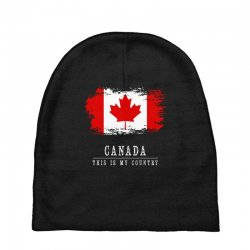 This is my country - Canada Baby Beanies | Artistshot