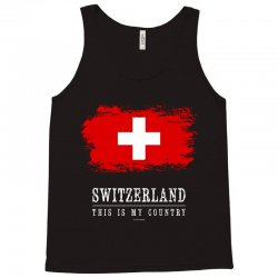 This is my country - Switzerland Tank Top | Artistshot