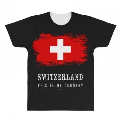This is my country - Switzerland All Over Men's T-shirt | Artistshot