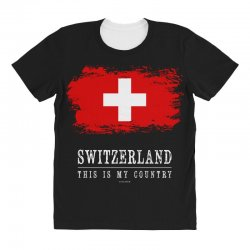 This is my country - Switzerland All Over Women's T-shirt | Artistshot