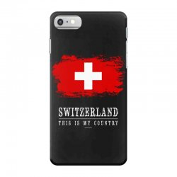 This is my country - Switzerland iPhone 7 Case | Artistshot