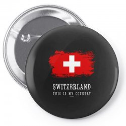 This is my country - Switzerland Pin-back button | Artistshot
