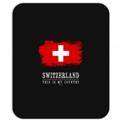 This is my country - Switzerland Mousepad | Artistshot