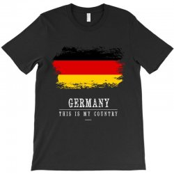 This is my country - Germany T-Shirt | Artistshot