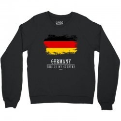 This is my country - Germany Crewneck Sweatshirt | Artistshot