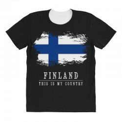 This is my country - Finland All Over Women's T-shirt | Artistshot