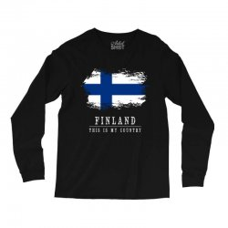 This is my country - Finland Long Sleeve Shirts | Artistshot
