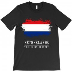 This is my country - Netherlands T-Shirt | Artistshot