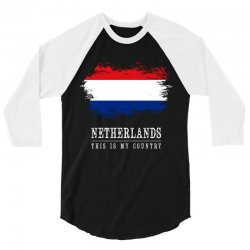 This is my country - Netherlands 3/4 Sleeve Shirt | Artistshot