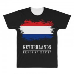 This is my country - Netherlands All Over Men's T-shirt | Artistshot