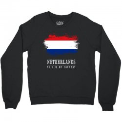 This is my country - Netherlands Crewneck Sweatshirt | Artistshot