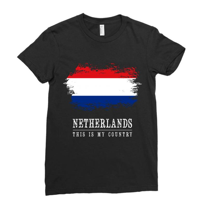 This Is My Country - Netherlands Ladies Fitted T-shirt | Artistshot