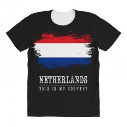 This is my country - Netherlands All Over Women's T-shirt | Artistshot