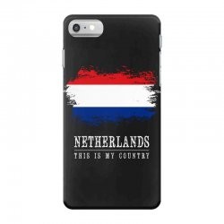 This is my country - Netherlands iPhone 7 Case | Artistshot