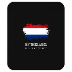This is my country - Netherlands Mousepad | Artistshot