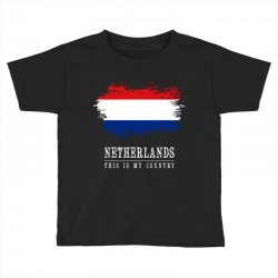 This is my country - Netherlands Toddler T-shirt | Artistshot