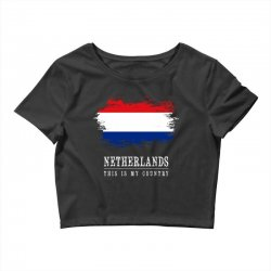 This is my country - Netherlands Crop Top | Artistshot
