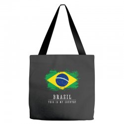This is my country - Brazil Tote Bags | Artistshot