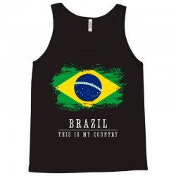 This is my country - Brazil Tank Top | Artistshot