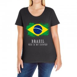 This is my country - Brazil Ladies Curvy T-Shirt | Artistshot