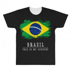 This is my country - Brazil All Over Men's T-shirt | Artistshot