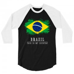 This is my country - Brazil 3/4 Sleeve Shirt | Artistshot
