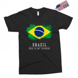 This is my country - Brazil Exclusive T-shirt | Artistshot