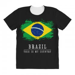 This is my country - Brazil All Over Women's T-shirt | Artistshot