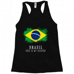 This is my country - Brazil Racerback Tank | Artistshot