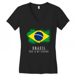 This is my country - Brazil Women's V-Neck T-Shirt | Artistshot