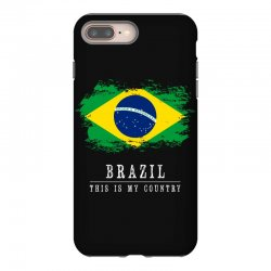 This is my country - Brazil iPhone 8 Plus Case | Artistshot
