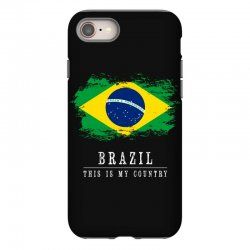 This is my country - Brazil iPhone 8 Case | Artistshot
