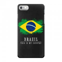 This is my country - Brazil iPhone 7 Case | Artistshot